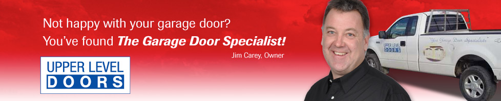Upper Level Doors - The Garage Door Specialist!